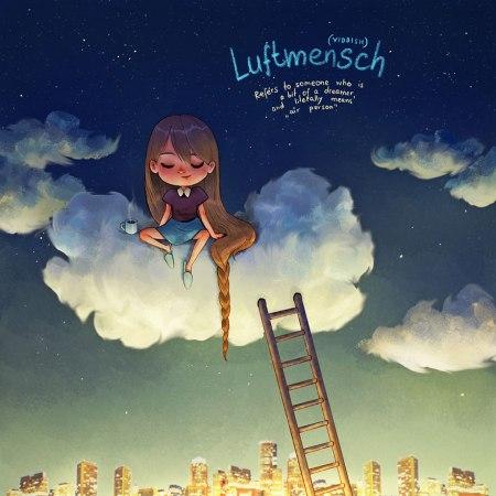 Luftmensch, do Ídiche: Refere-se a alguém que é sonhador. Significa literalmente: pessoa aérea. Via: Update or Die